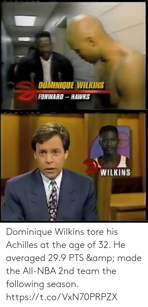 Wilkins: Dominique Wilkins tore his Achilles at the age of 32.   He averaged 29.9 PTS & made the All-NBA 2nd team the following season.   https://t.co/VxN70PRPZX