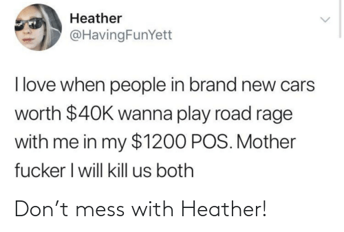 heather: Don't mess with Heather!