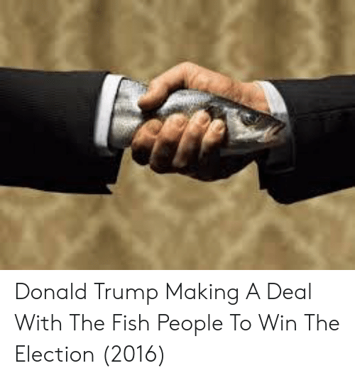 election 2016: Donald Trump Making A Deal With The Fish People To Win The Election (2016)