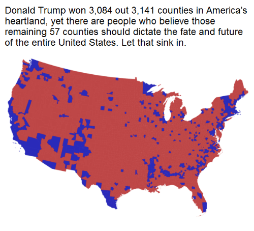 Future, Dank Memes, and Fate: Donald Trump won 3,084 out 3,141 counties in America's  heartland, yet there are people who believe those  remaining 57 Counties should dictate the fate and future  of the entire United States. Let that sink in