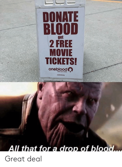 Free, Movie, and Power: DONATE  BLOOD  get  2 FREE  MOVIE  TICKETS!  oneblood  Share your power  onebioodorg  All that for a drop of blood.... Great deal