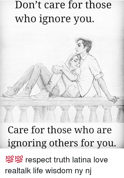 Don't Care for Those Who Ignore You Care for Those Who Are Ignoring