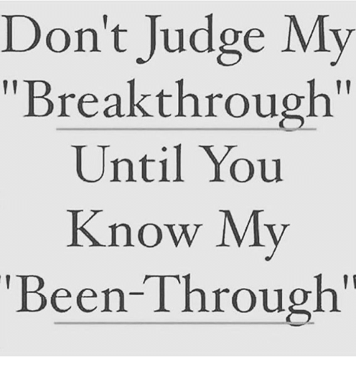 """Memes, Been, and 🤖: Don't Judge My  """"Breakthrough""""  Until You  Know My  Been-Through'"""