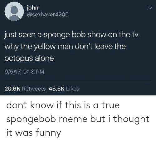 Funny: dont know if this is a true spongebob meme but i thought it was funny