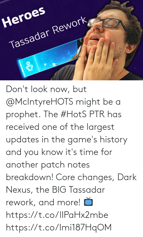 breakdown: Don't look now, but @McIntyreHOTS might be a prophet.  The #HotS PTR has received one of the largest updates in the game's history and you know it's time for another patch notes breakdown!  Core changes, Dark Nexus, the BIG Tassadar rework, and more!  📺https://t.co/lIPaHx2mbe https://t.co/Imi187HqOM