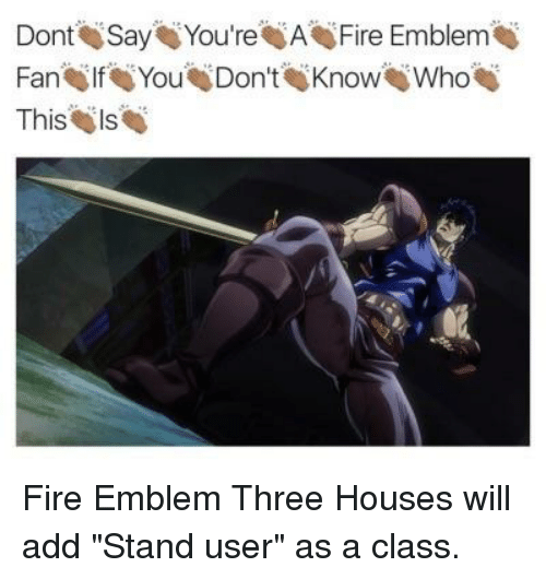 Dont Say You Rea Fire Emblem Thisis Fire Meme On Ballmemes Com
