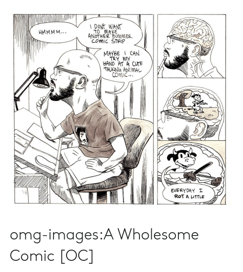 Cute, Omg, and Tumblr: DONt WANT  TO MAKE  ANoTHER BUMMER  COMIC STRIP  MAYBE CAN  TRY MY  HAND AT A CUTE  COIC  EVERYDAY  ROT A ITTLE omg-images:A Wholesome Comic [OC]