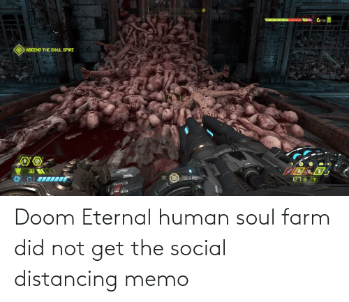 memo: Doom Eternal human soul farm did not get the social distancing memo