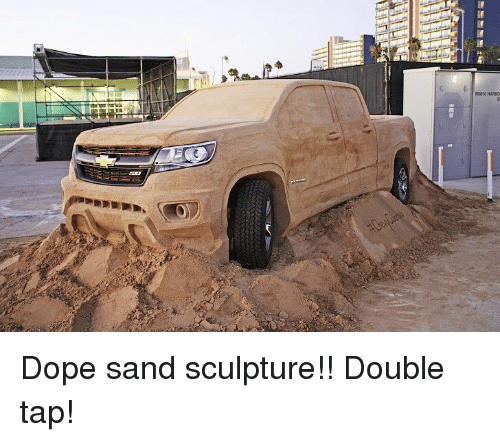 Dope, Memes, and 🤖: Dope sand sculpture!! Double tap!
