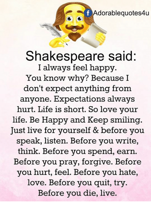 Dorable Quotes4u Shakespeare Said I Always Feel Happy You Know Why