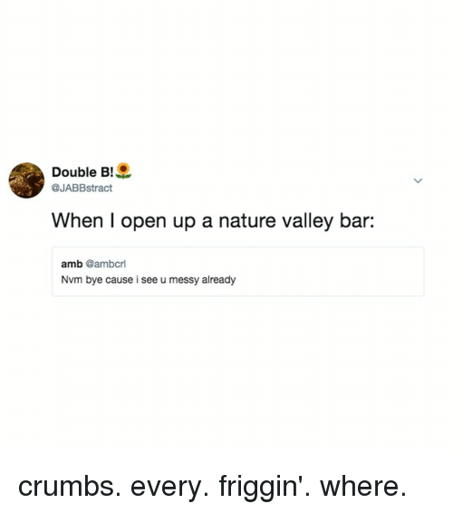 25 Best Memes About Nature Valley Nature Valley Memes