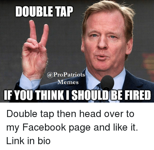 Pro Patriots: DOUBLE TAP  a Pro Patriots  Memes  IF YOU THINKISHOULDBE FIRED Double tap then head over to my Facebook page and like it. Link in bio