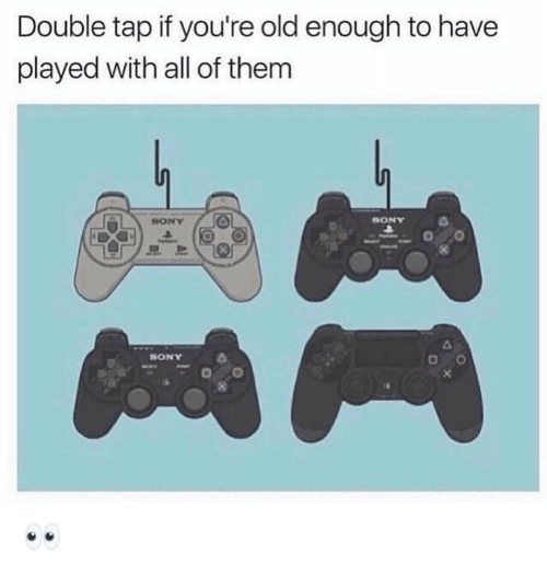 double tap: Double tap if you're old enough to have  played with all of them  Un  HONY  SONY  SONY 👀