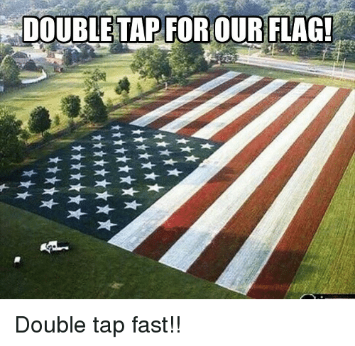 Memes, 🤖, and Fast: DOUBLETAP FOR OUR FLAG Double tap fast!!