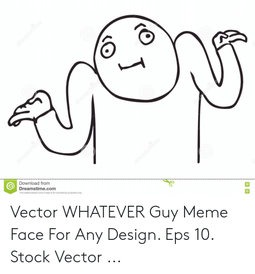 Design Eps: Download from  ID  Dreamstime.conm  This watemarked comp image is for previewing purposes only Vector WHATEVER Guy Meme Face For Any Design. Eps 10. Stock Vector ...