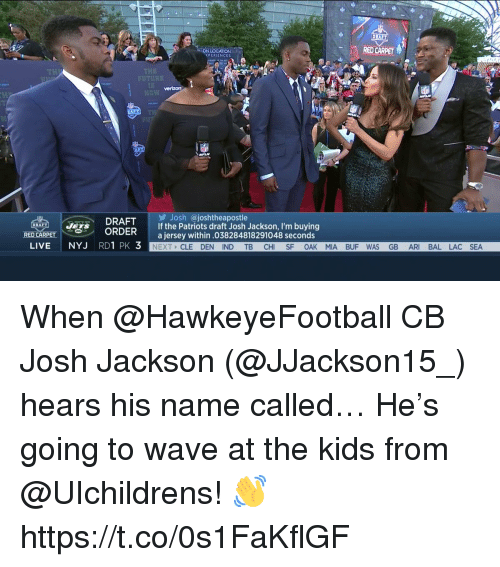 Future, Memes, and Patriotic: DRAF  ON LOCATION  XPERIENCES  RED CARPET  THE  FUTURE  verizon  Josh @joshtheapostle  If the Patriots draft Josh Jackson, I'm buying  a jersey within.038284818291048 seconds  DRAFT  DR  RED CARPE  LIVE NYJ RDÍPK3  CLE DEN IND TB CHI SF OAK MIA BUF WAS GB ARI BAL LAC SEA When @HawkeyeFootball CB Josh Jackson (@JJackson15_) hears his name called…  He's going to wave at the kids from @UIchildrens! 👋 https://t.co/0s1FaKflGF