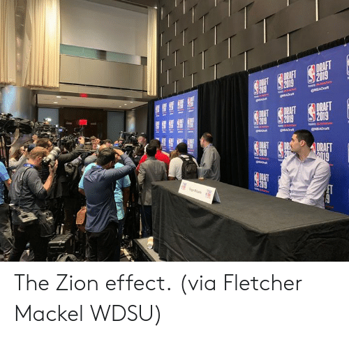 Zion, Via, and Abe: DRAFT  2019  DRAFT DRAFT  20192019  ABe  GNBADraft  pSADrat  DRAFT  DEAFT DRAFT  2019  2019  S2099  MADu  BNBADraft  ADra  DRAFT  DRE  209  2m0  DRAFT  DRAFT  2019  Boe  w The Zion effect.  (via Fletcher Mackel WDSU)