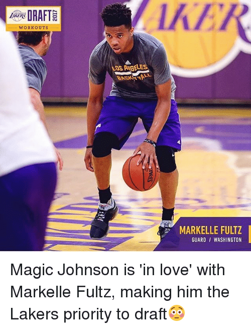Los Angeles Lakers, Love, and Magic Johnson: DRAFT  WORKOUTS  OSAMBELE  MARKELLE FULTZ  GUARD WASHINGTON Magic Johnson is 'in love' with Markelle Fultz, making him the Lakers priority to draft😳