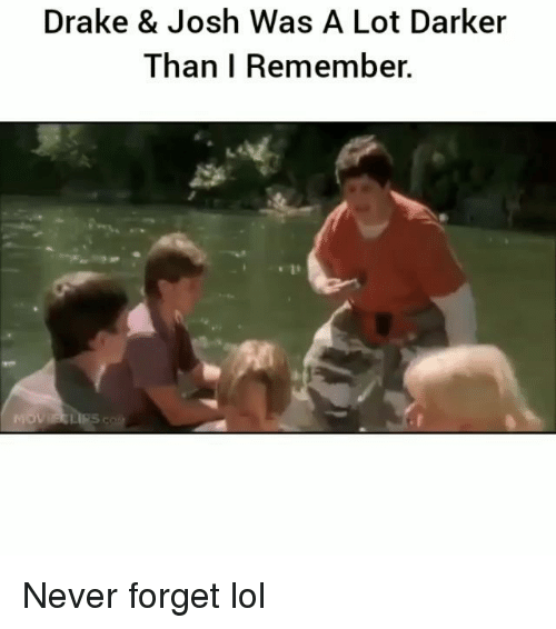 Drake, Drake & Josh, and Funny: Drake & Josh Was A Lot Darker  Than I Remember. Never forget lol