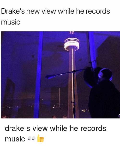 Draking: Drake's new view while he records  musiC drake s view while he records music 👀👍