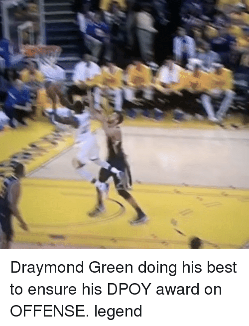 Basketball, Draymond Green, and Golden State Warriors: Draymond Green doing his best to ensure his DPOY award on OFFENSE. legend