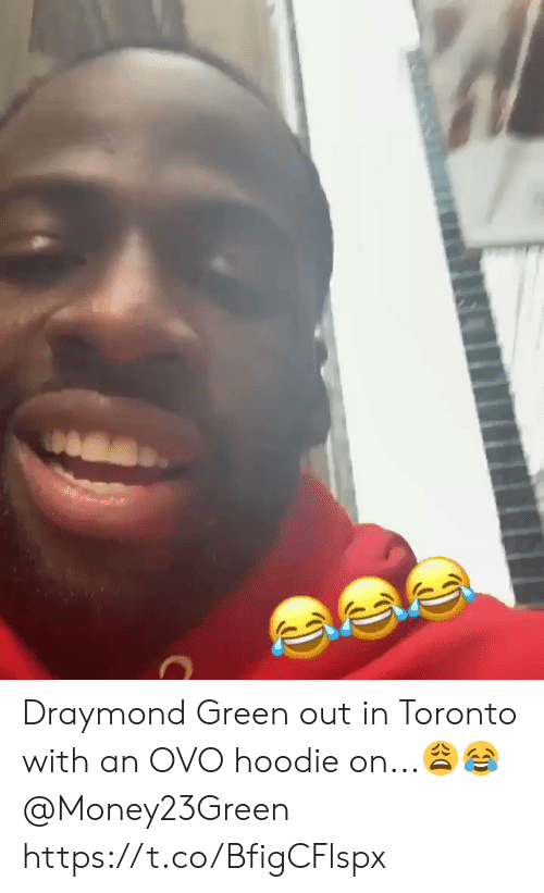 Draymond Green, Toronto, and Ovo: Draymond Green out in Toronto with an OVO hoodie on...😩😂 @Money23Green https://t.co/BfigCFlspx