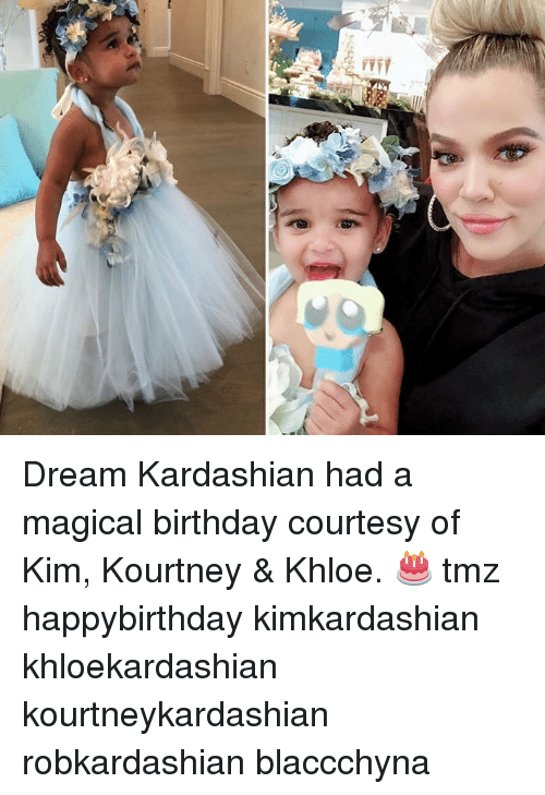 Birthday, Memes, and Kardashian: Dream Kardashian had a magical birthday courtesy of Kim, Kourtney & Khloe. 🎂 tmz happybirthday kimkardashian khloekardashian kourtneykardashian robkardashian blaccchyna