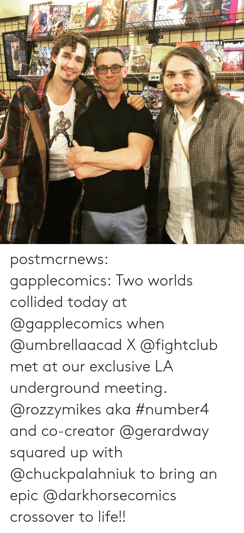 Instagram, Life, and Tumblr: Dreami  NEW postmcrnews: gapplecomics:Two worlds collided today at @gapplecomics when @umbrellaacad X @fightclub met at our exclusive LA underground meeting. @rozzymikes aka #number4 and co-creator @gerardway squared up with @chuckpalahniuk to bring an epic @darkhorsecomics crossover to life!!