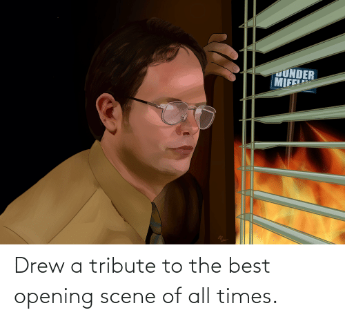 The Office: Drew a tribute to the best opening scene of all times.