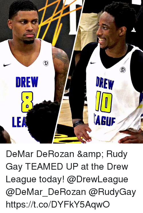 DeMar DeRozan, Memes, and Drew League: DREW  OREW  LEA  ABUF DeMar DeRozan & Rudy Gay TEAMED UP at the Drew League today! @DrewLeague @DeMar_DeRozan @RudyGay https://t.co/DYFkY5AqwO