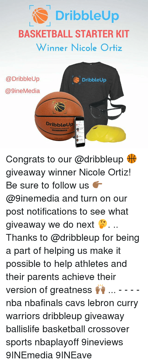 Lebron Curry: DribbleUp  BASKETBALL STARTER KIT  Winner Nicole Ortiz  @DribbleUp  Dribbleup  NS 9ine Media  DribbleUp Congrats to our @dribbleup 🏀 giveaway winner Nicole Ortiz! Be sure to follow us 👉🏾@9inemedia and turn on our post notifications to see what giveaway we do next 🤔. .. Thanks to @dribbleup for being a part of helping us make it possible to help athletes and their parents achieve their version of greatness 🙌🏾 ... - - - - nba nbafinals cavs lebron curry warriors dribbleup giveaway ballislife basketball crossover sports nbaplayoff 9ineviews 9INEmedia 9INEave