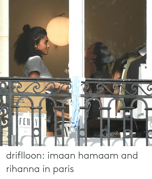 Paris: driflloon:  imaan hamaam and rihanna in paris