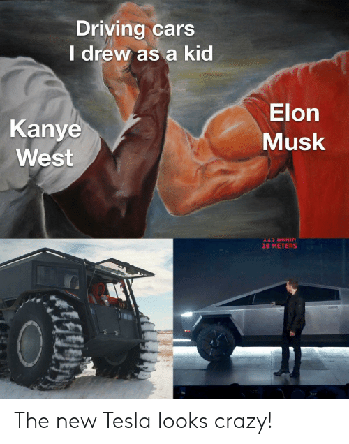 Kanye: Driving cars  I drew as a kid  Elon  Kanye  Musk  West  18 METERS The new Tesla looks crazy!