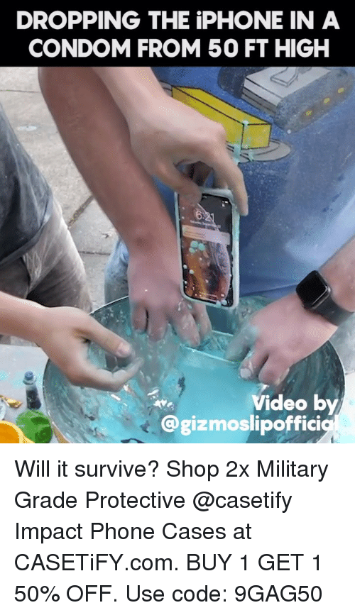 Military Grade: DROPPING THE iPHONE IN A  CONDOM FROM50 FT HIGH  Video by  @gizmoslipoffici Will it survive? Shop 2x Military Grade Protective @casetify Impact Phone Cases at CASETiFY.com. BUY 1 GET 1 50% OFF. Use code: 9GAG50