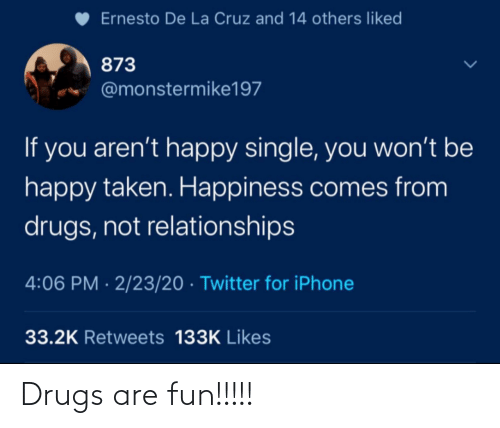 Drugs: Drugs are fun!!!!!