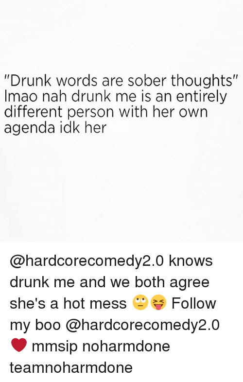 "hotness: ""Drunk words are sober thoughts""  Imao nah drunk me is an entirely  different person with her own  agenda idk her @hardcorecomedy2.0 knows drunk me and we both agree she's a hot mess 🙄😝 Follow my boo @hardcorecomedy2.0 ❤ mmsip noharmdone teamnoharmdone"