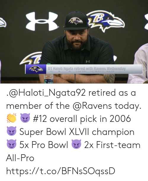 Retired: DT Haloti Ngata retired with Ravens Wednesday  DA .@Haloti_Ngata92 retired as a member of the @Ravens today. 👏  😈 #12 overall pick in 2006 😈 Super Bowl XLVII champion 😈 5x Pro Bowl 😈 2x First-team All-Pro https://t.co/BFNsSOqssD