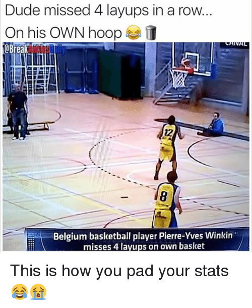 """Basketball, Belgium, and Dude: Dude missed 4 layups in a row  On his OWN hoop  Belgium basketball player Pierre-Yves Winkin""""  misses 4 lavups on own basket This is how you pad your stats 😂😭"""