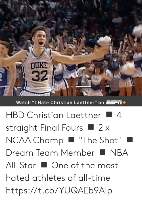 """All Star, Memes, and Nba: DUKE  32  Watch """"I Hate Christian Laettner"""" on ESFT+ HBD Christian Laettner  ◾️ 4 straight Final Fours ◾️ 2 x NCAA Champ ◾️ """"The Shot"""" ◾️ Dream Team Member ◾️ NBA All-Star ◾️ One of the most hated athletes of all-time  https://t.co/YUQAEb9AIp"""