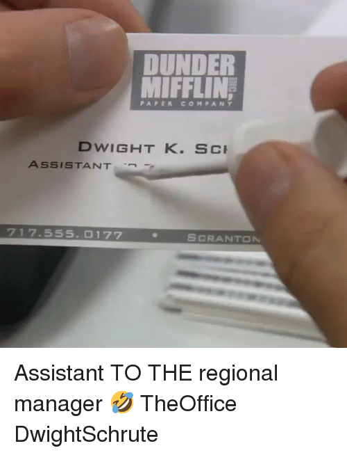 Memes, 🤖, and Company: DUNDER  MIFFLIN  PAPER COMPANY  DWIGHT K. SC  ASSISTANT  717.555. 0177  SCRANTON Assistant TO THE regional manager 🤣 TheOffice DwightSchrute