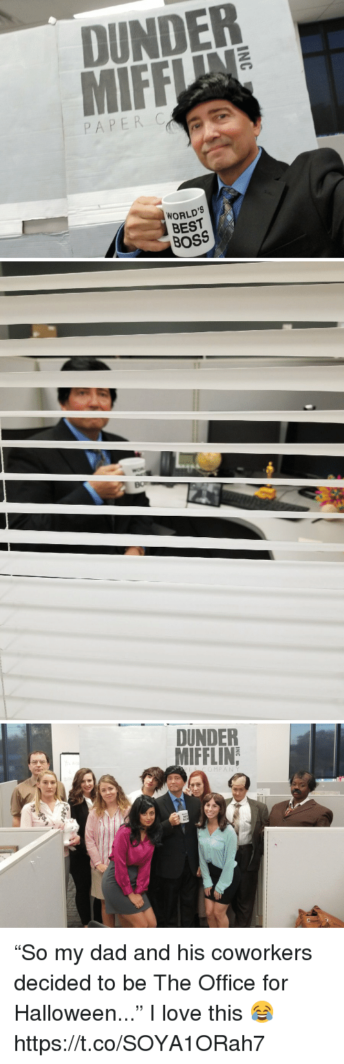 """Dad, Halloween, and Love: DUNDER  PAPER C  WORLD'S  BEST  BOSS   Bo   DUNDER  MIFFLIN  PER COMPAN Y  BE """"So my dad and his coworkers decided to be The Office for Halloween..."""" I love this 😂 https://t.co/SOYA1ORah7"""