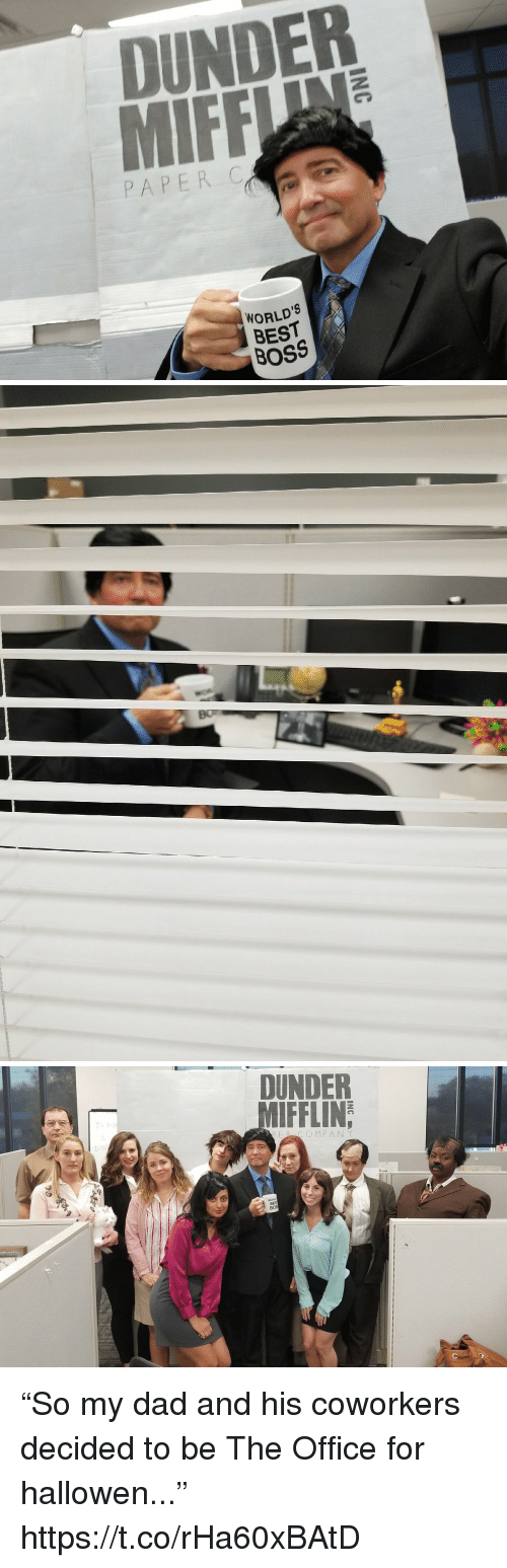 """Dad, Memes, and The Office: DUNDER  PAPER C  WORLD'S  BEST  BOSS   Bo   DUNDER  MIFFLIN  PER COMPAN Y  BE """"So my dad and his coworkers decided to be The Office for hallowen..."""" https://t.co/rHa60xBAtD"""