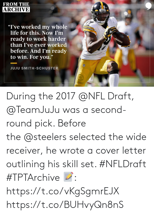 Steelers: During the 2017 @NFL Draft, @TeamJuJu was a second-round pick.   Before the @steelers selected the wide receiver, he wrote a cover letter outlining his skill set. #NFLDraft #TPTArchive   📝: https://t.co/vKgSgmrEJX https://t.co/BUHvyQn8nS