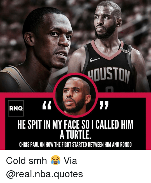 Basketball, Chris Paul, and Nba: DUSTO  RNQ  HE SPIT IN MY FACE SO I CALLED HIM  A TURTLE.  CHRIS PAUL ON HOW THE FIGHT STARTED BETWEEN HIM AND RONDO Cold smh 😂 Via @real.nba.quotes
