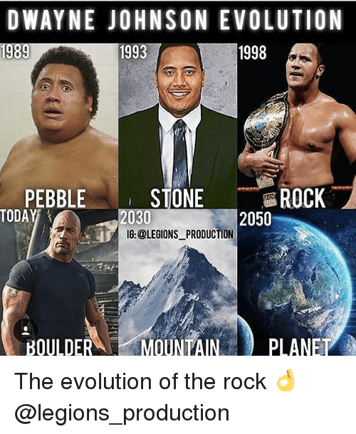 stoning: DWAYNE JOHNSON EVOLUTION  1989  1993  1998  PEBBLE  TODAY  STONE  OC  2030  IG:@LEGIONS PRODUCTION  2050  BOULDERMOUNTAIN PLANET The evolution of the rock 👌 @legions_production