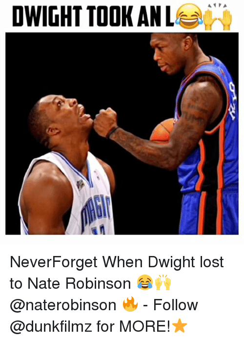 Nate Robinson: DWIGHT TOOK ANL  A PA NeverForget When Dwight lost to Nate Robinson 😂🙌 @naterobinson 🔥 - Follow @dunkfilmz for MORE!⭐️