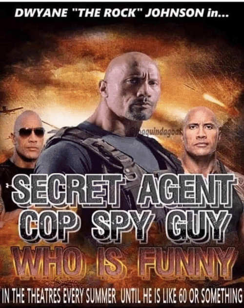 "spy: DWYANE ""THE ROCK"" JOHNSON in...  nguindagoas  SECRET AGENT  COP SPY GUY  MTHO IS FUNNY  IN THE THEATRES EVERY SUMER UNTIL HE IS LIE 0 OR SOMETHING"