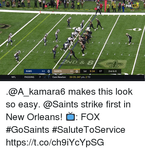 Memes, Nfl, and New Orleans Saints: DX  NFL  10  2ND &8  RAMS  8-0 0 SAINTS  61 0 1st 9:34 07 2nd & 8  NFL  PASSING 7Cam Newton 19/25, 247 yds, 2 TD .@A_kamara6 makes this look so easy.  @Saints strike first in New Orleans!  📺: FOX #GoSaints #SaluteToService https://t.co/ch9iYcYpSG