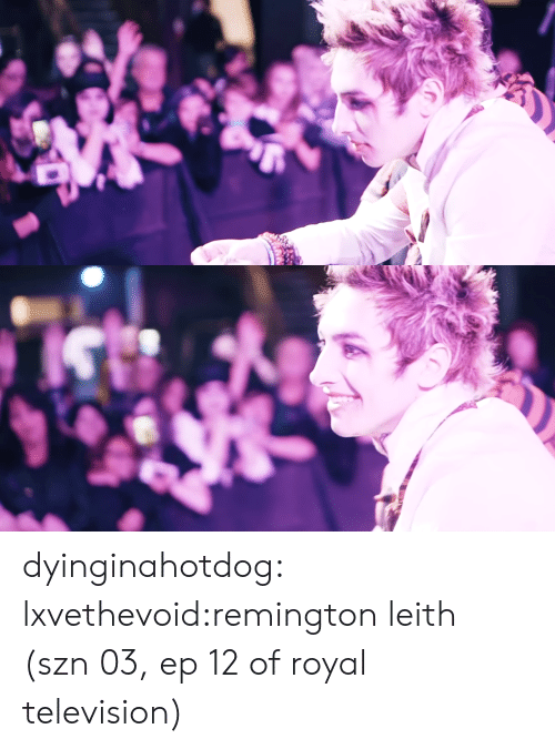 Tumblr, Blog, and Television: dyinginahotdog:  lxvethevoid:remington leith (szn 03, ep 12 of royal television)
