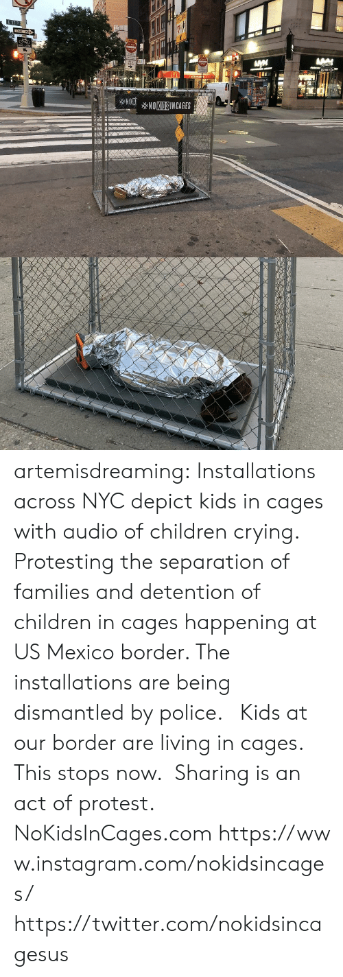 Protesting: E 17 St  ONE  WAY  NEN  cO NOT  KE LANE  ENTLRE  cO N  wENCLES  ALL  TRAPTIC  ENTER  WAY  ON  mcDonak's m  NOKNOKIDSINCAGES artemisdreaming:  Installations across NYC depict kids in cages with audio of children crying. Protesting the separation of families and detention of children in cages happening at US Mexico border.  The installations are being dismantled by police.     Kids at our border are living in cages. This stops now. Sharing is an act of protest.  NoKidsInCages.comhttps://www.instagram.com/nokidsincages/ https://twitter.com/nokidsincagesus